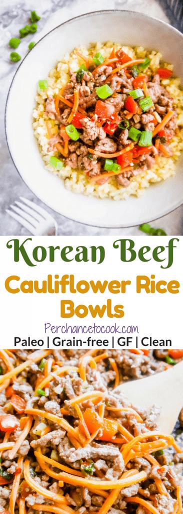 Korean Beef Cauliflower Rice Bowls (Paleo, GF) #paleo #glutenfree #cauliflowerice #beef | Perchance to Cook, www.perchancetocook.com