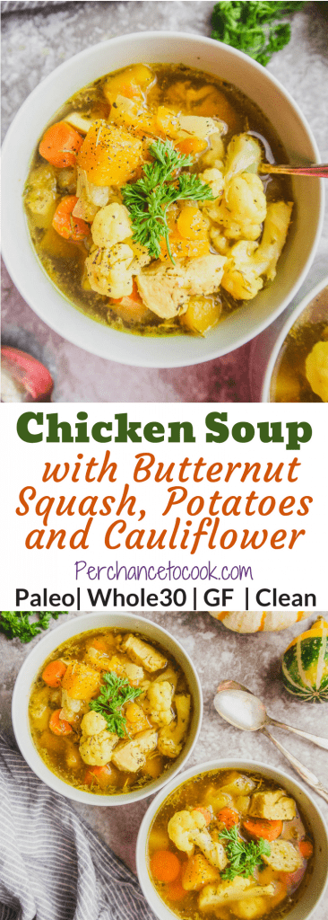 Chicken Soup with Butternut Squash, Potatoes and Cauliflower ( Paleo, Whole30) | Perchance to Cook, www.perchancetocook.com