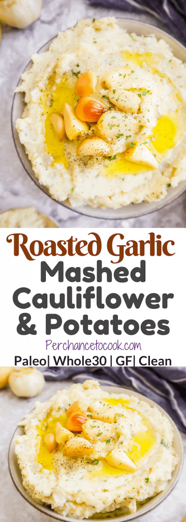 Roasted Garlic Mashed Cauliflower and Potatoes (Paleo, Whole30) | Perchance to Cook, www.perchancetocook.com