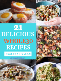21 Delicious Whole30 Recipes | Perchance to Cook, www.perchancetocook.com
