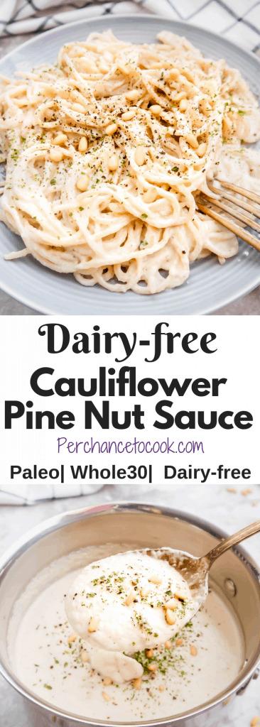 Dairy-free Cauliflower Pine Nut Sauce ( Paleo, Whole30) | Perchance to Cook, www.perchancetocook.com