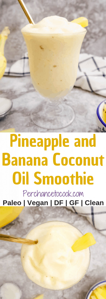 Pineapple and Banana Coconut Oil Smoothie (Paleo) | Perchance to Cook, www.perchancetocook.com