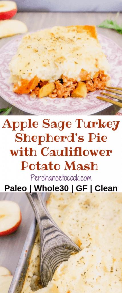 Apple Sage Turkey Shepherd's Pie with Cauliflower Potato Mash (Paleo, Whole30)   Perchance to Cook, www.perchancetocook.com