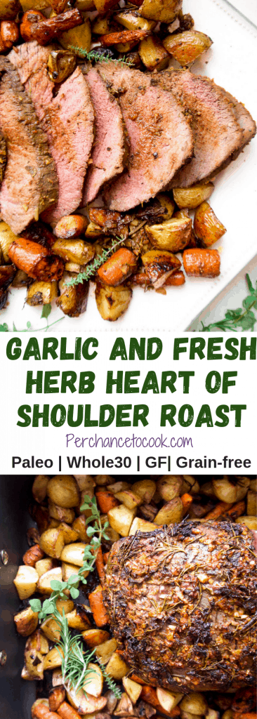 Garlic and Fresh Herb Heart of Shoulder Roast (Paleo, Whole30)   Perchance to Cook, www.perchancetocook.com